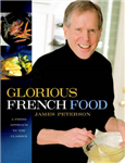 Glorious French Food: A Fresh Approach to the Classics