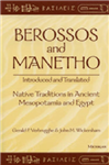 Berossos and Manetho: Introduced and Translated: Native Traditions in Ancient Mesopotamia and Egypt