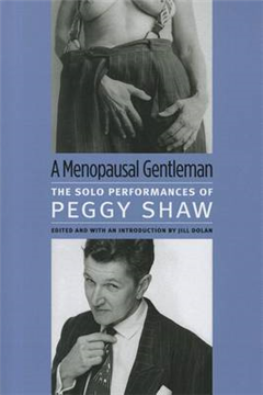 Menopausal Gentleman: The Solo Performances of Peggy Shaw