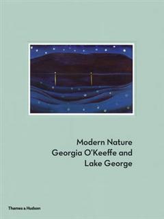 Modern Nature: Georgia O\'Keeffe and Lake George