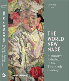 World New Made: Reshaping Figurative Painting in the Twentie