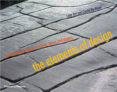 The Elements of Design: Rediscovering Colours, Textures, Forms and Shapes