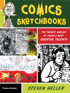 Comics Sketchbooks: The Unseen World of Today\'s Most Creative Talents