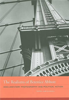The Realisms of Berenice Abbott: Documentary Photography and Political Action