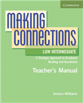 Making Connections Low Intermediate Teacher\'s Manual: A Strategic Approach to Academic Reading and Vocabulary