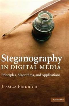 Steganography in Digital Media: Principles, Algorithms, and Applications