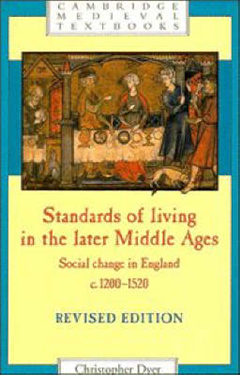 Cambridge Medieval Textbooks: Standards of Living in the Later Middle Ages: Social Change in England c.1200-1520