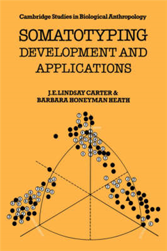 Cambridge Studies in Biological and Evolutionary Anthropology: Series Number 5: Somatotyping: Development and Applications
