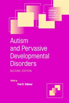 Cambridge Child and Adolescent Psychiatry: Autism and Pervasive Developmental Disorders