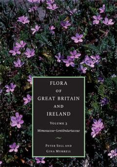 Flora of Great Britain and Ireland: Volume 3: Mimosaceae - Lentibulariaceae