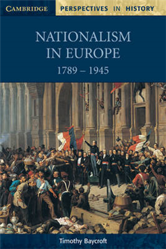 Cambridge Perspectives in History: Nationalism in Europe 1789-1945