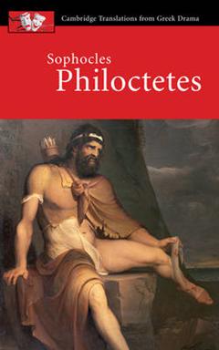 Cambridge Translations from Greek Drama: Sophocles: Philoctetes