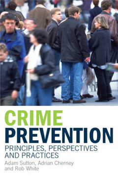 Crime Prevention: Principles, Perspectives and Practices