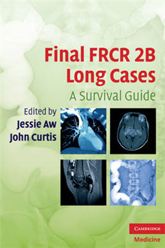 Final FRCR 2B Long Cases: A Survival Guide