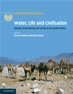 International Hydrology Series: Water, Life and Civilisation: Climate, Environment and Society in the Jordan Valley