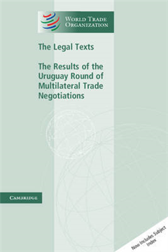 The Legal Texts: The Results of the Uruguay Round of Multilateral Trade Negotiations