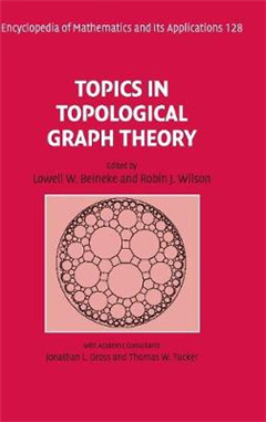 Encyclopedia of Mathematics and its Applications: Series Number 128: Topics in Topological Graph Theory