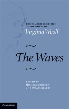 The Cambridge Edition of the Works of Virginia Woolf: The Waves