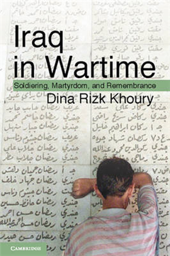 Iraq in Wartime: Soldiering, Martyrdom, and Remembrance