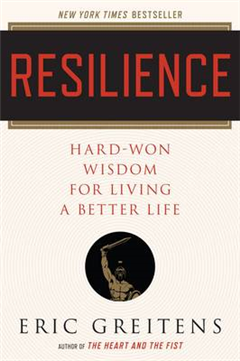 Resilience: Hard-Won Wisdom for Living a Better Life