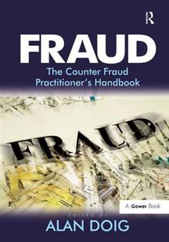 Fraud: The Counter Fraud Practitioner\'s Handbook