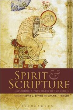 Spirit and Scripture: Biblical Hermeneutics in the Renewal Tradition