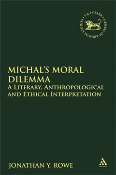 Michal\'s Moral Dilemma: A Literary, Anthropological and Ethical Interpretation