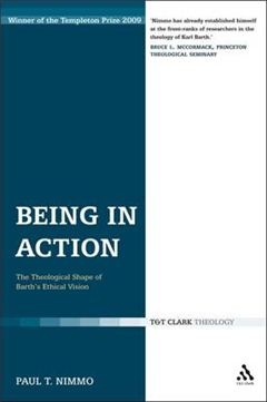 Being in Action: the Theological Shape of Barth\'s Ethical Vision