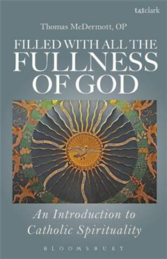 Filled with All the Fullness of God: An Introduction to Catholic Spirituality