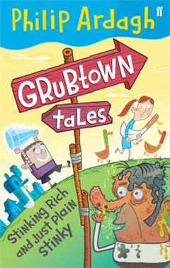 Stinking Rich and Just Plain Stinky: Grubtown Tales Book One