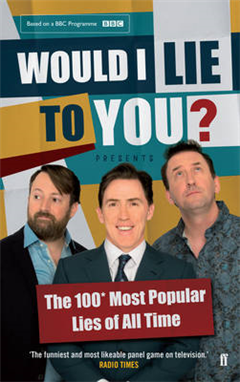 Would I Lie to You? Presents the 100 Most Popular Lies of All Time