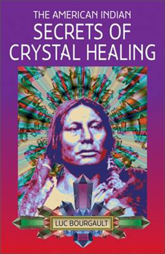 American Indian Secrets of Crystal Healing