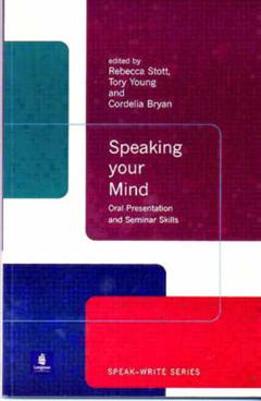 Speaking Your Mind: Oral Presentation and Seminar Skills