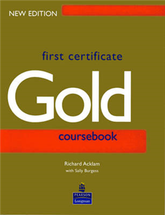 First Certificate Gold Students Book New Edition