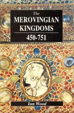 Merovingian Kingdoms 450 - 751