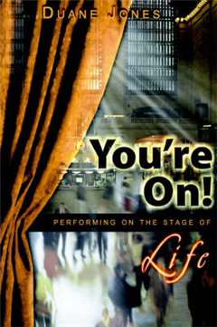 You\'re On!: Performing on the Stage of Life