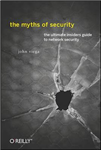 The Myths of Security: What the Computer Security Industry Doesn\'t Want You to Know