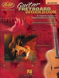 Barrett Tagliarino: Guitar Fretboard Workbook