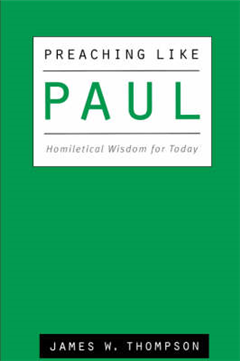 Preaching Like Paul: Homiletical Wisdom for Today