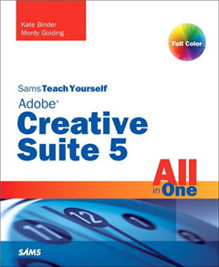Sams Teach Yourself Adobe Creative Suite 5 All in One
