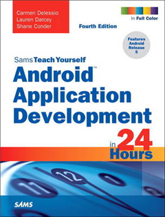 Android Application Development in 24 Hours, Sams Teach Your