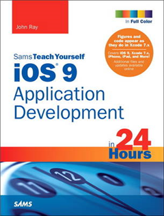 iOS 9 Application Development in 24 Hours, Sams Teach Yourse