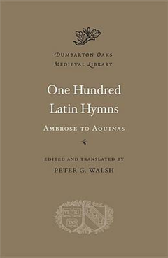 One Hundred Latin Hymns: Ambrose to Aquinas