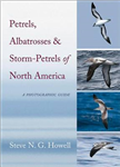 Petrels, Albatrosses, and Storm-Petrels of North America: A Photographic Guide