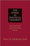 The Judge as Political Theorist: Contemporary Constitutional Review