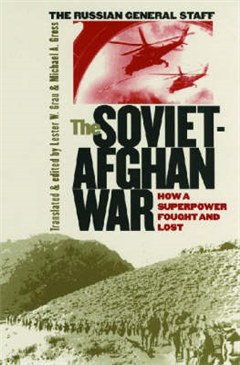 The Soviet-Afghan War: How a Superpower Fought and Lost