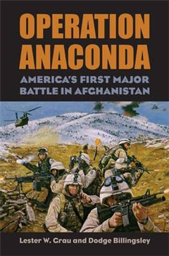 Operation Anaconda: America\'s First Major Battle in Afghanistan