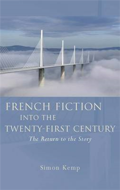 French Fiction into the Twenty-First Century: The Return to the Story