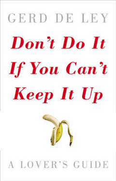 Don't Do it If You Can't Keep it Up