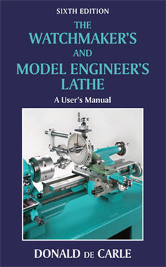 The Watchmaker\'s and Model Engineer\'s Lathe